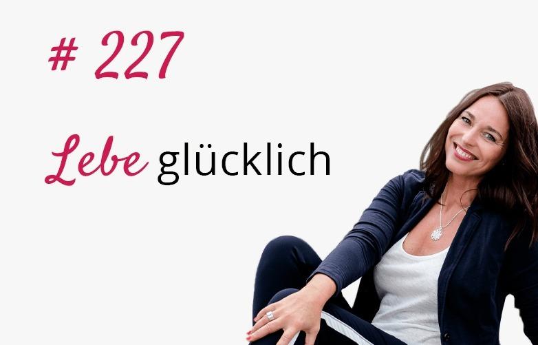 Linda Giese_Lebe Glücklich Podcast_Potenzialentfaltung_227