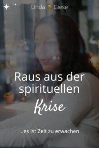 Spirituelles Erwachen - raus aus der spirituellen Krise - Linda Giese