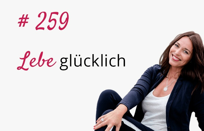 Linda Giese_Lebe Glücklich Podcast 259_Potenzialentfaltung_259