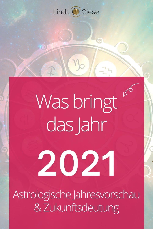 Astrologische Vorausschau und Zukunftsprognose 2021