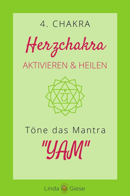 Mantra Herzchakra öffnen - Linda Giese