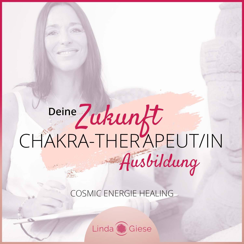 Ausbildung Chakra-Therapeut - Chakren öffnen, Chakra Heilung - Linda Giese